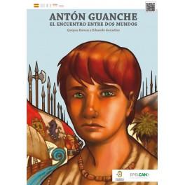 Antón Guanche: el encuentro entre dos mundos